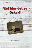 Cover for Vad blev det av Oskar?