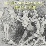 Cover for De tre prinsessorna i Vitalandet