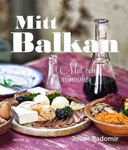 Cover for Mitt Balkan - Mat och människor