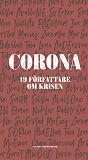 Cover for Corona : 19 författare om krisen