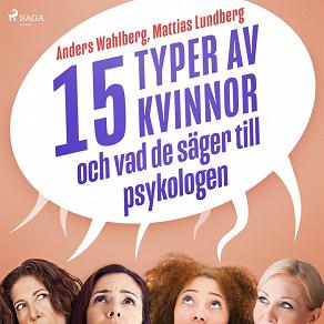 Cover for 15 typer av kvinnor - och vad de säger till psykologen