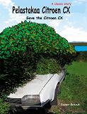 Cover for Pelastakaa Citroen CX: Save the Citroen CX