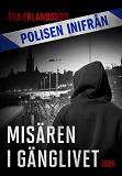 Cover for Polisen inifrån: Misären i gänglivet