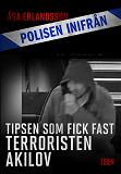 Cover for Tipsen som fick fast terroristen Akilov