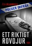 Cover for Polisen inifrån: Ett riktigt rovdjur