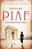 Cover for Madame Piaf och kärlekens sång