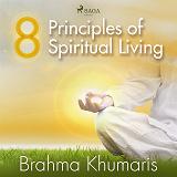 Cover for 8 Principles of Spiritual Living