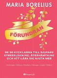 Cover for Förundran: De 30 nycklarna till djupare stressläkning, återhämtning och att lära sig njuta mer