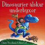Cover for Dinosaurier älskar underbyxor