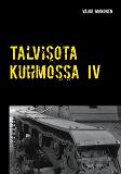 Cover for Talvisota Kuhmossa IV: Kuolema kolkuttaa korvessa