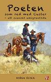 Cover for Poeten som red med Custer - ett svenskt emigrantöde