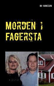 Cover for Morden i Fagersta: Den sanna berättelsen om två mord.