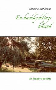 Cover for En hackkycklings hämnd: En feelgood deckare