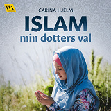Cover for Islam: min dotters val