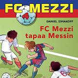 Cover for FC Mezzi 4 - FC Mezzi tapaa Messin