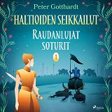 Cover for Haltioiden seikkailut 1 - Raudanlujat soturit