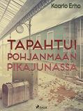Cover for Tapahtui Pohjanmaan pikajunassa