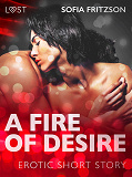 Cover for A Fire of Desire - Erotic Short Story