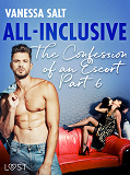 Cover for All-Inclusive - The Confessions of an Escort Part 6