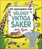 Cover for Min uppslagsbok med väldigt viktiga saker om djur