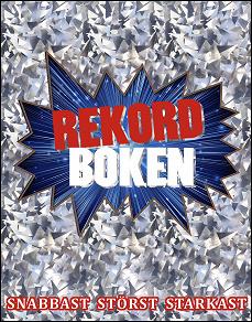 Cover for Rekordboken : snabbast, störst, starkast