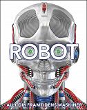 Cover for Robot: allt om framtidens maskiner