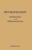 Cover for Det olevda livet. Poetiska tankar och reflektioner på prosa.