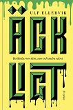Cover for Äckligt : Berättelser om slem, snor och andra sekret