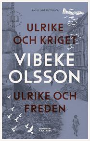 Cover for Ulrike och kriget / Ulrike och freden (samlingsvolym)