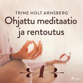 Cover for Ohjattu meditaatio ja rentoutus - Osa 1