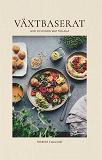 Cover for Växtbaserat: god och enkel mat för alla