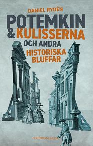 Cover for Potemkin & kulisserna – och andra historiska bluffar