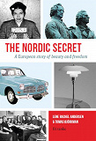 Cover for The Nordic Secret : A European Story of Beauty and Freedom