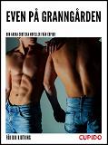 Cover for Even på granngården - Ooh andra erotiska noveller från Cupido