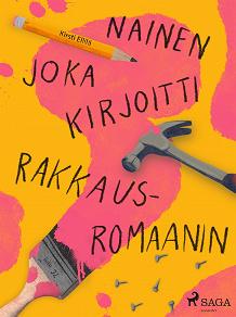 Cover for Nainen joka kirjoitti rakkausromaanin