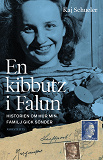 Cover for En kibbutz i Falun : historien om hur min familj gick sönder