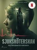 Cover for Sjuksköterskan - Fallet som skakade hela Skandinavien