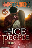 Cover for The Ice People 45 - The Legend
