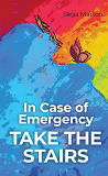 Cover for In Case of Emergency TAKE THE STAIRS