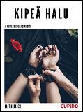 Cover for Kipeä halu - ja muita tarinoita Cupidolta