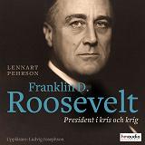 Cover for Franklin D Roosevelt. President i kris och krig