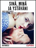 Cover for Sinä, minä ja ystäväni - Ja muita tarinoita Cupidolta