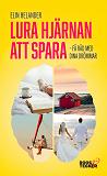 Cover for Lura hjärnan att spara - få råd med dina drömmar