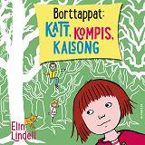 Cover for Borttappat : Katt, kompis, kalsong