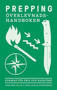 Cover for Prepping - överlevnadshandboken : kunskap för kris och katastrof