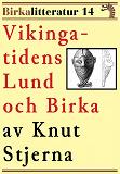 Cover for Vikingatidens Lund och Birka. Birkalitteratur nr 14. Återutgivning av text från 1909