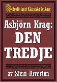 Cover for Asbjörn Krag: Den tredje. Återutgivning av text från 1912