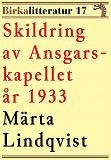 Cover for Invigningen av Ansgarskapellet. Birkalitteratur nr 17. Återutgivning av text från 1933