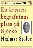 Cover for En kristen begrafningsplats på Björkö. Birkalitteratur nr 20. Återutgivning av texter från år 1878 och 1880