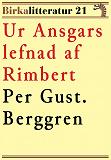 Cover for Ur Ansgars lefnad af Rimbert. Birkalitteratur nr 21. Återutgivning av text från 1901